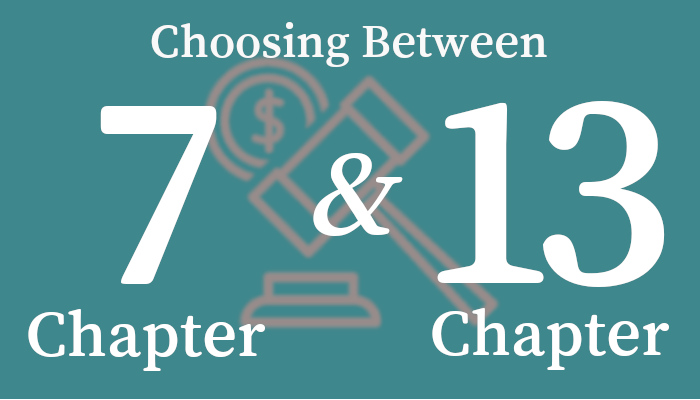 Choosing between Chapter 7 and Chapter 13 bankruptcy