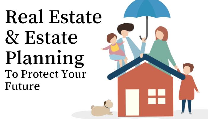 Real Estate & Estate Planning